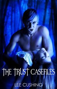 The Trust Casefiles Lee Cushing
