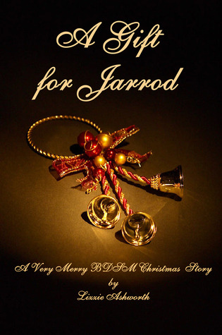 A Gift for Jarrod: A Very Merry BDSM Christmas Novella