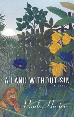 A Land Without Sin: A Novel  by  Paula Huston