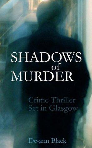 Shadows of Murder De-ann Black