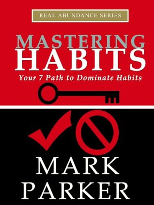 Mastering Habits  by  Mark Parker