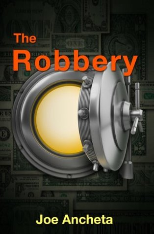 The Robbery Joe Ancheta