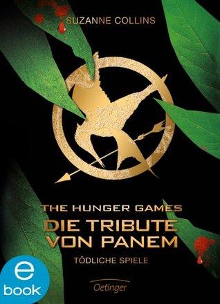 Die Tribute von Panem. Tödliche Spiele (German Edition)