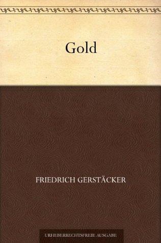 Gold Friedrich Gerstäcker
