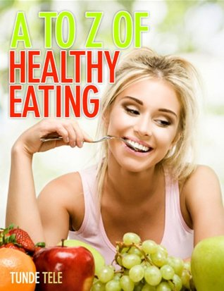 A-Z of Healthy Eating Tunde Tele