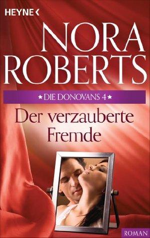 Die Donovans 4. Der verzauberte Fremde  by  Nora Roberts