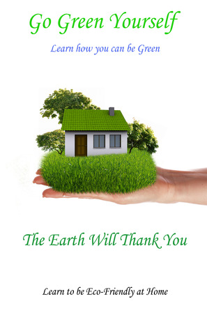 Go Green Yourself: The Earth Will Thank You Tony Rehor
