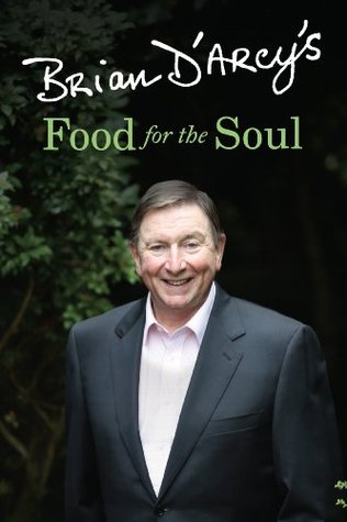 Brian DArcys Food for the Soul  by  Brian DArcy