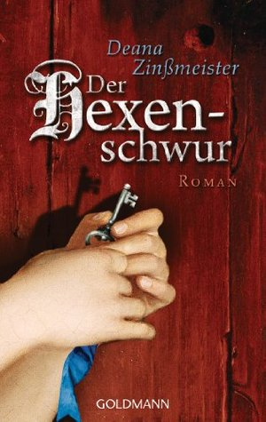 Der Hexenschwur: Roman  by  Deana Zinßmeister