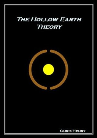 The Hollow Earth Theory  by  Chris Henry