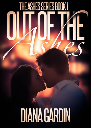 Out of the Ashes (The Ashes Series Book 1)