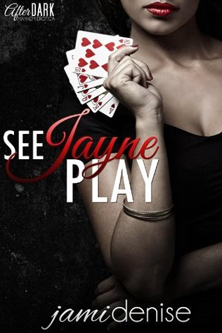 See Jayne Play (The Jayne Series) by Jami Denise