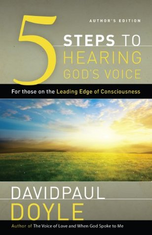 5-Steps to Hearing Gods Voice: For Those on the Leading Edge of Consciousness  by  Davidpaul Doyle
