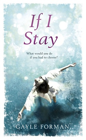 If I Stay (If I Stay #1)