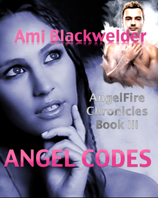 Angel Codes (AngelFire Chronicles: Book Three)