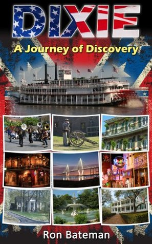 Dixie - A Journey of Discovery  by  Ron Bateman