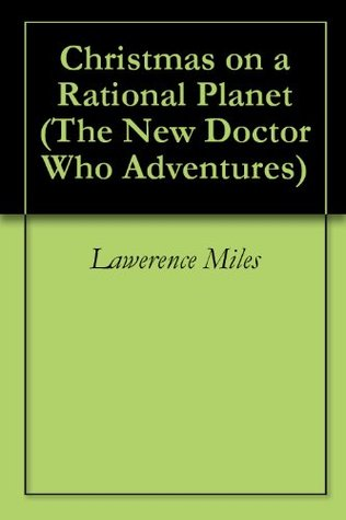Christmas on a Rational Planet  by  Lawerence Miles