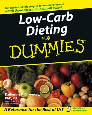 Low-Carb Dieting For Dummies  by  Katherine B. Chauncey
