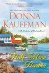 Half Moon Harbor (Bachelors of Blueberry Cove, #2)