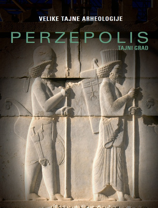 Perzepolis : Tajni grad  by  Sebastiano Soldi