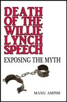 Death of the Willie Lynch Speech: Exposing the Myth
