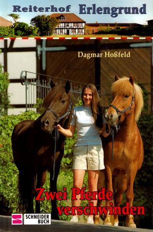 Zwei Pferde verschwinden (Reiterhof Erlengrund, #5)  by  Dagmar Hoßfeld