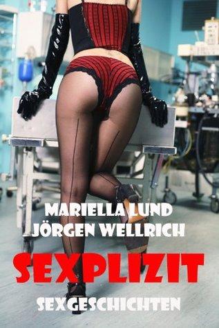 Sexplizit - Zehn Sexgeschichten Mariella Lund