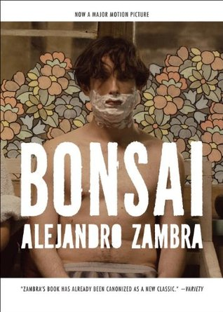 Bonsai: A Novel  by  Alejandro Zambra