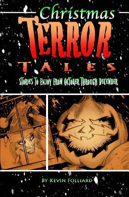 Christmas Terror Tales by Kevin M. Folliard
