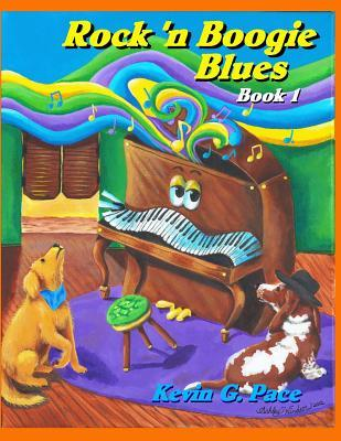 Rock n Boogie Blues Book 1: Piano Solos book 1  by  Kevin G. Pace