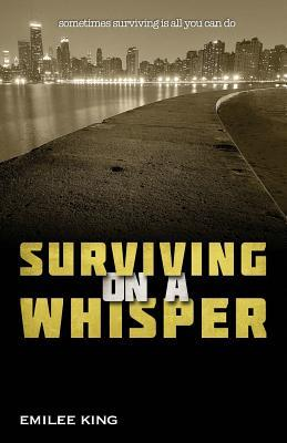 Surviving on a Whisper