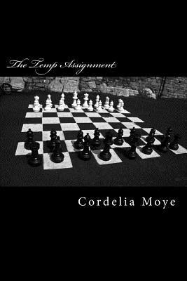 The Temp Assignment  by  Cordelia Moye