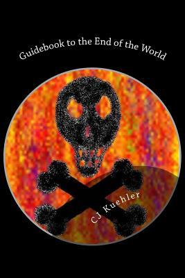 Guidebook to the End of the World: The End Is Nigh