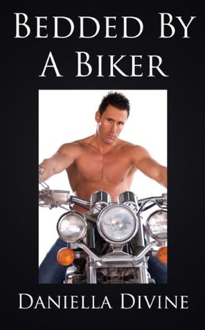 Candid Confessions #1: Bedded By a Biker  by  Daniella Divine