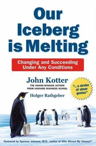 an analysis of our iceberg is melting by john kotter Ixty copi  in june, enluat~ its rif~et on our chane rifor t, and th~n ord~- fi   iceberg is melting c/u'liill and s1jcc«dill undo- any conliitions john kotter.