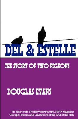 del & Estelle: A Story of Two Pigeons  by  Douglas Evans