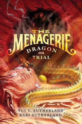 Dragon on Trial (Menagerie, #2) - Tui T. Sutherland