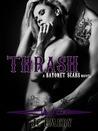 Thrash (Bayonet Scars, #2)