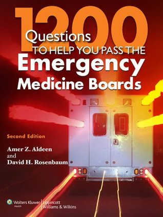1200 Questions to Help You Pass the Emergency Medicine Boards Amer Z. Aldeen