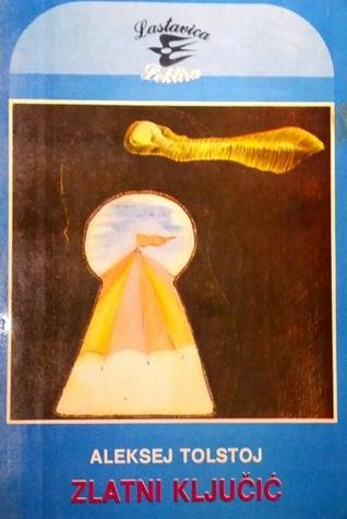 Zlatni ključić  by  Aleksey Nikolayevich Tolstoy
