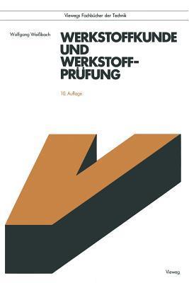 Werkstoffkunde Und Werkstoffprufung Wolfgang Weißbach
