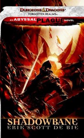Shadowbane: A Forgotten Realms Novel Erik Scott de Bie