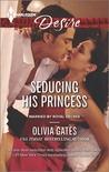 Seducing His Princess (Married by Royal Decree, #3)