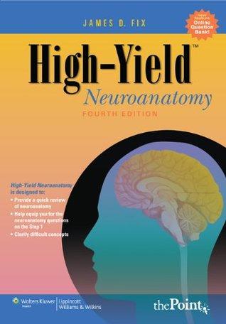 High-Yield⢠Neuroanatomy (High-Yield Series)  by  James D. Fix