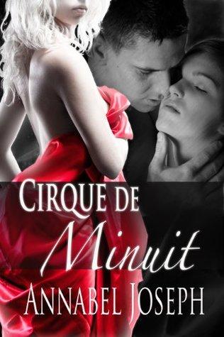 Cirque de Minuit (Cirque Masters, #1) by Annabel Joseph