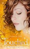 Die Macht der ewigen Liebe (Touched, #3)