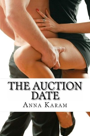 The Auction Date  by  Anna Karam
