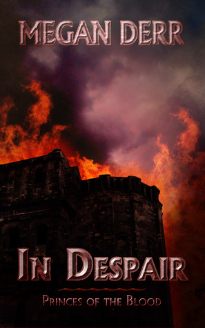 In Despair (Princes of the Blood #3)