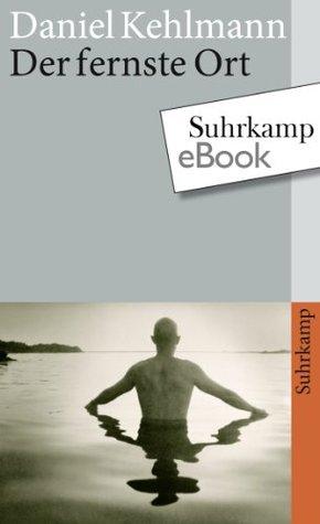 Der fernste Ort (suhrkamp taschenbuch) Daniel Kehlmann