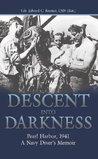 Descent into Darkness: Pearl Harbor, 1941-A Navy Diver's Memoir